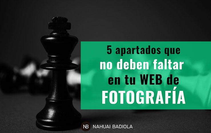 5 apartados que no deben faltar en tu web de fotografía