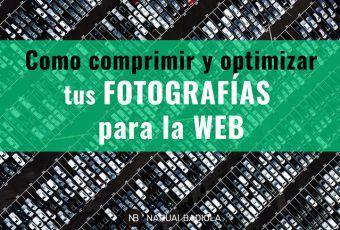 Cómo comprimir y optimizar tus fotografías para la web