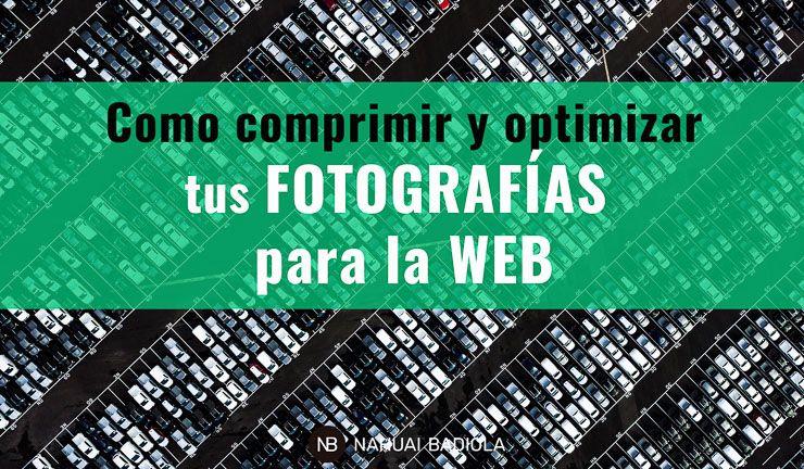 Como comprimir y optimizar fotografías para la web