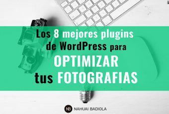 Los 8 mejores plugins de WordPress para optimizar tus fotografías