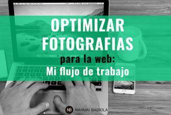 Optimizar fotografias para la web: Flujo de tabajo