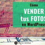 Cómo vender tus fotografías en WordPress