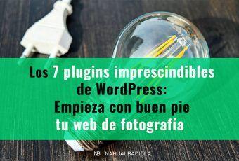 Los 7 plugins imprescindibles de WordPress: Empieza con buen pie tu web de fotografía