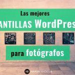 Las mejores plantillas WordPress para fotógrafos