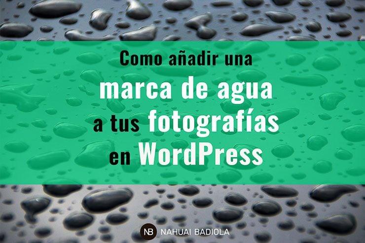 Cómo añadir una marca de agua a tus fotografías en WordPress