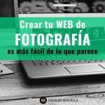 Crear tu propia web de fotografía es más fácil de lo que parece