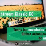 Lightroom Classic CC: todas las novedades de la última actualización de Adobe