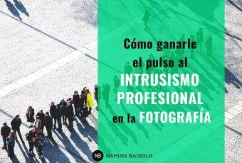 Cómo ganarle el pulso al intrusismo profesional en la fotografía