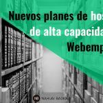 Nuevos planes de hosting de alta capacidad en Webempresa