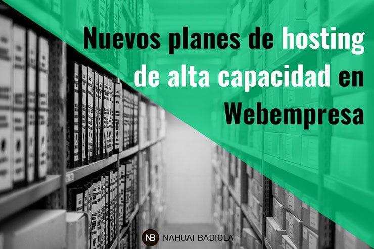 Nuevos planes de hosting de alta capacidad de Webempresa