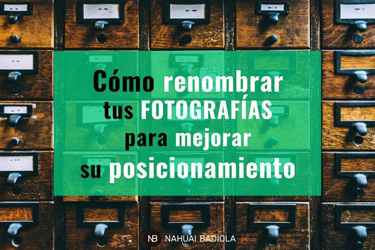 Cómo enombrar las fotógrafias para mejorar su posicionamiento