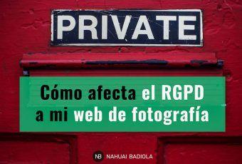 Cómo afecta el RGPD a mi web de fotografía