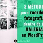 3 métodos para reordenar fotografías dentro de tus galerías en WordPress