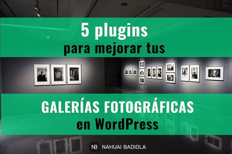 Plugins para mejorar tus galerías fotográficas en WordPress