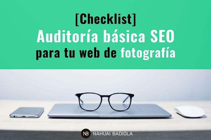 [Checklist] Auditoría básica SEO para tu web de fotografía