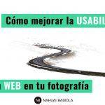 Cómo mejorar la usabilidad en tu web en tu fotografía