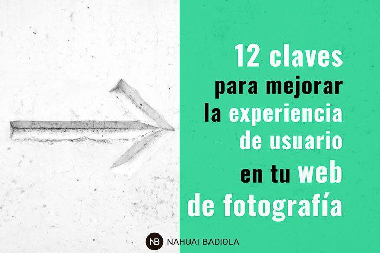 Cómo mejorar la experiencia de usuario en tu web en tu fotografía