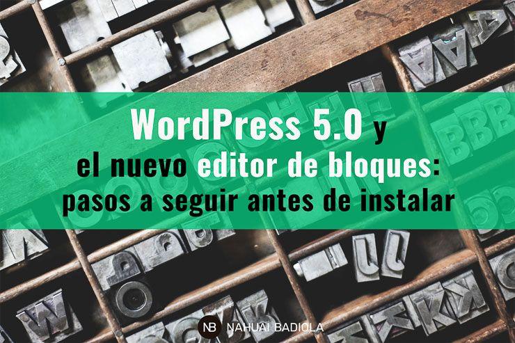 WordPress 5.0 y el nuevo editor de bloques: pasos a seguir antes de instalar