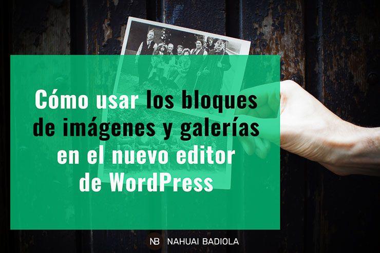 Cómo usar los bloques de imagen y galerías en el nuevo editor de WordPress