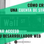 Cómo crear una cuenta de Stripe y dar acceso a tu desarrollador web