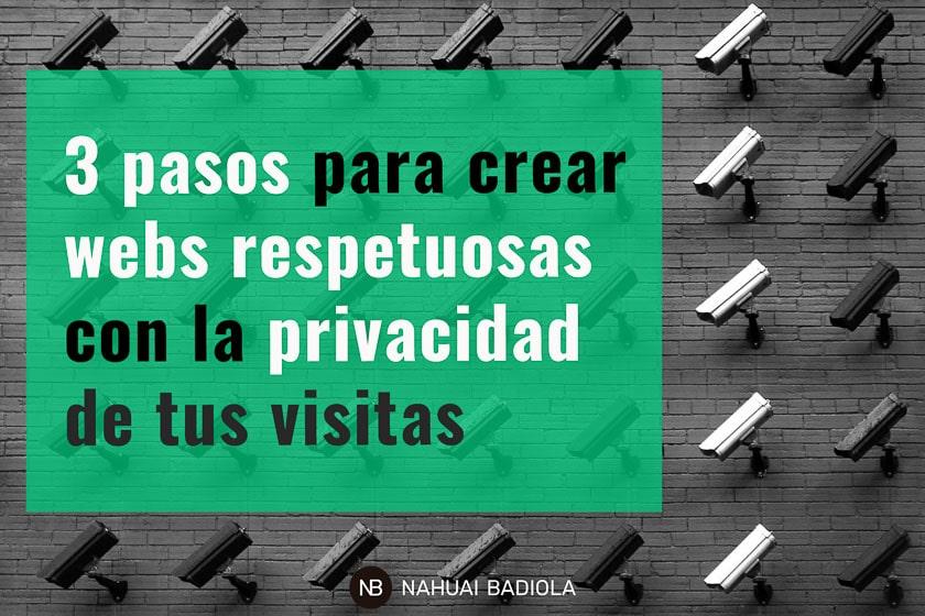 3 pasos para hacer tu web más resptuosa con la privacidad de tus visitas